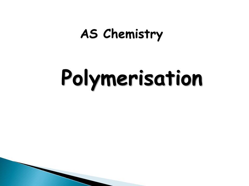 Polymerisation AS Chemistry