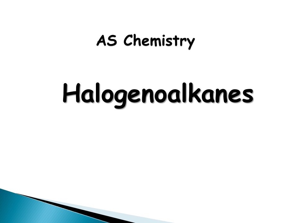 Halogenoalkanes AS Chemistry