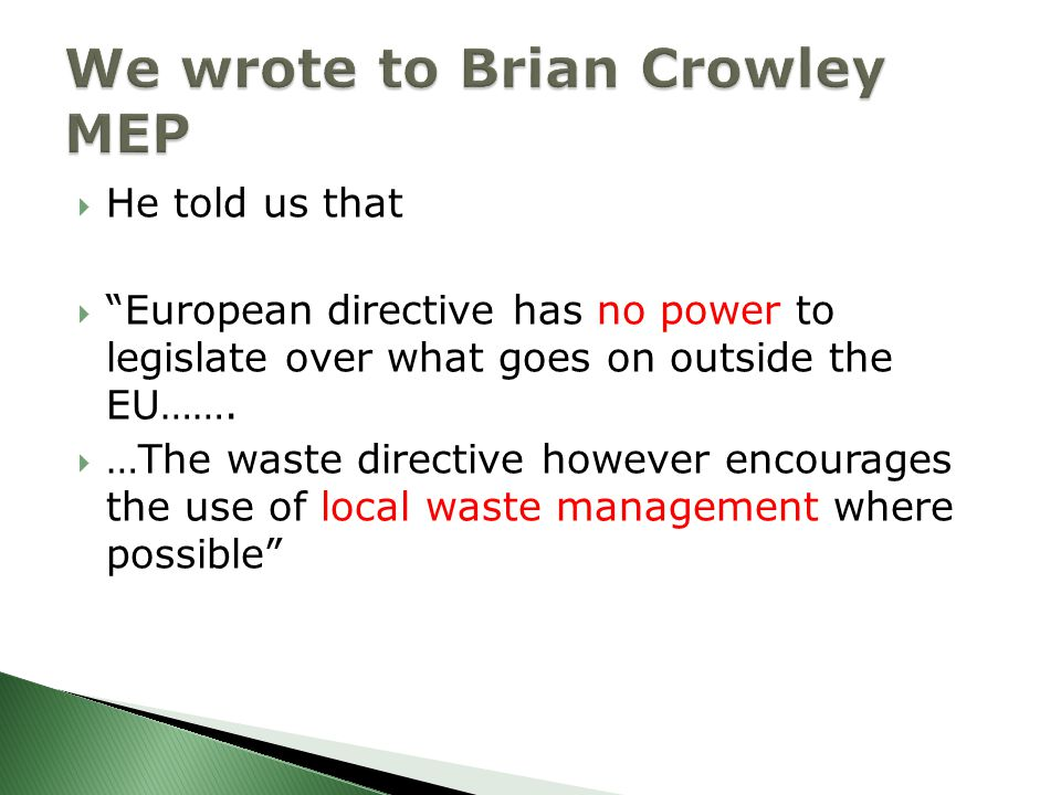  He told us that  European directive has no power to legislate over what goes on outside the EU…….