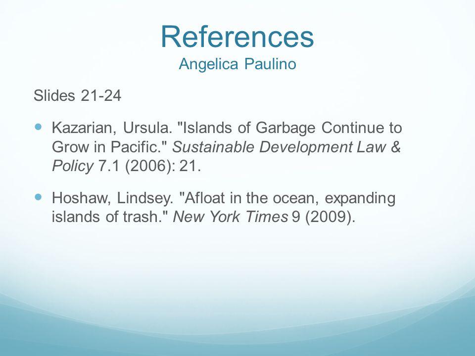 References Angelica Paulino Slides 21-24 Kazarian, Ursula.