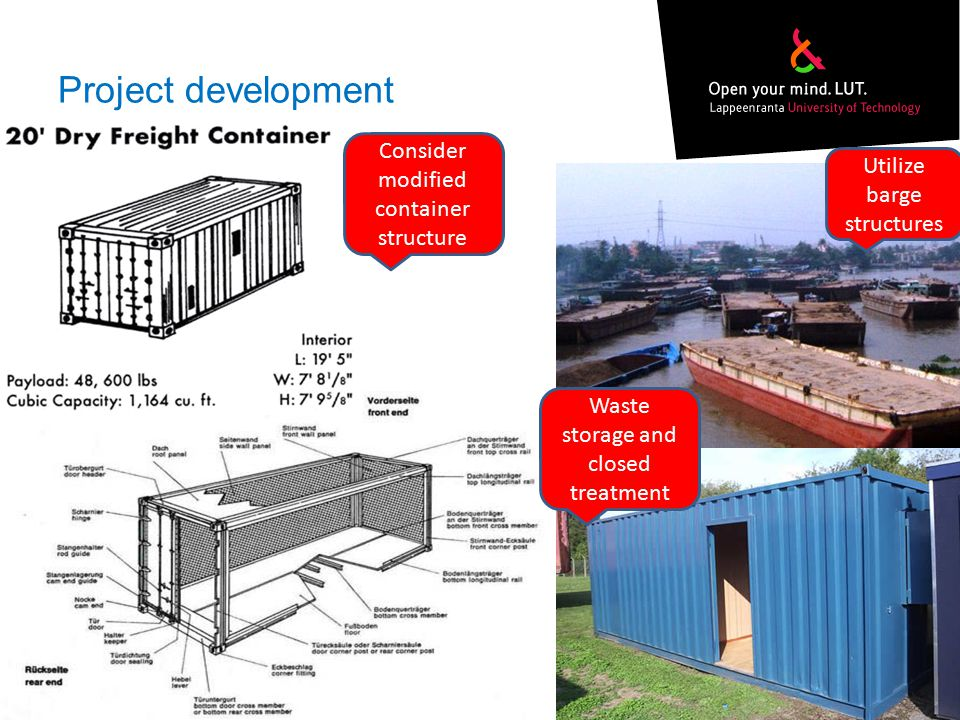 Project development Utilize barge structures Consider modified container structure Waste storage and closed treatment
