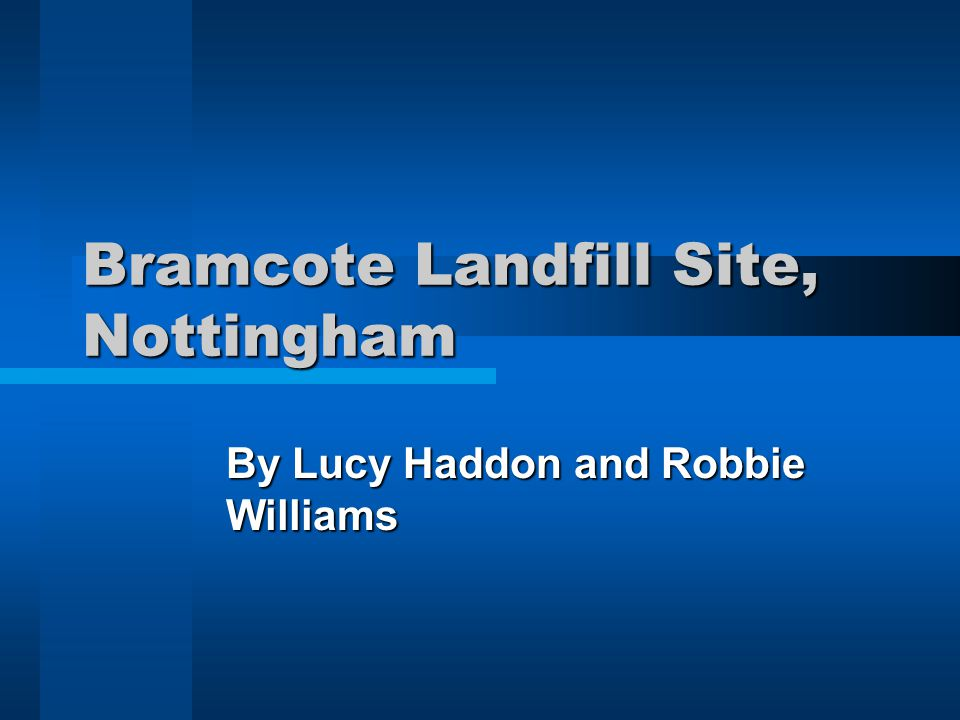 Bramcote Landfill Site, Nottingham By Lucy Haddon and Robbie Williams