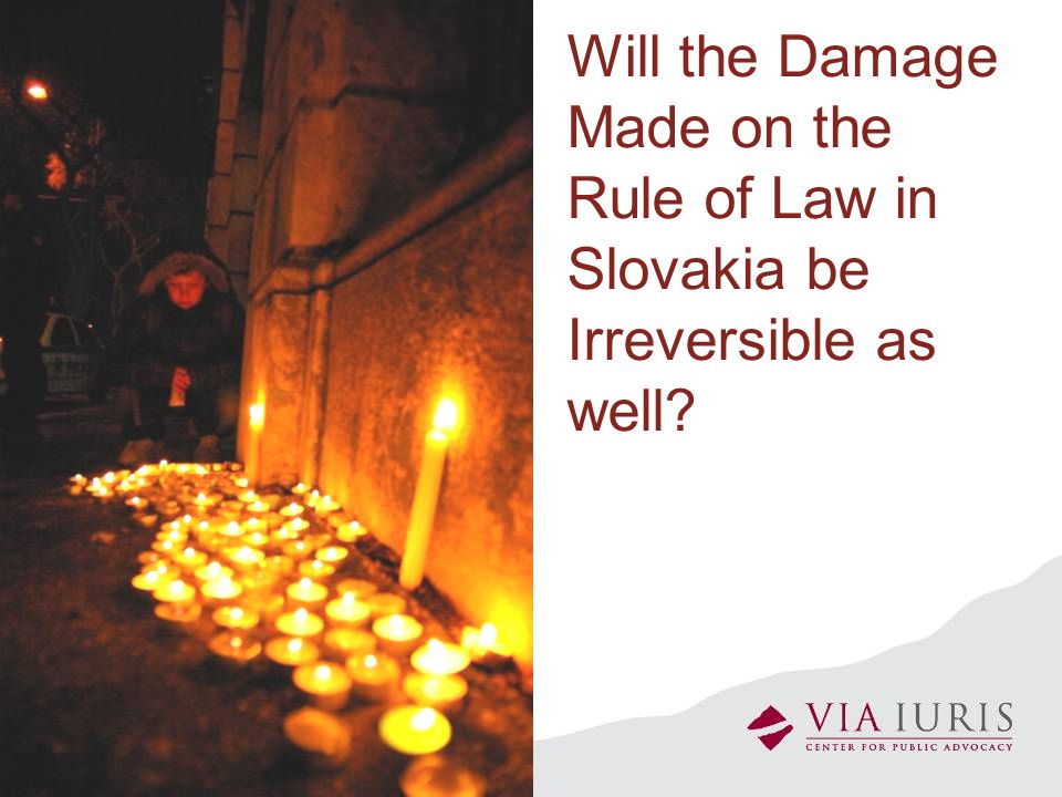 Will the Damage Made on the Rule of Law in Slovakia be Irreversible as well