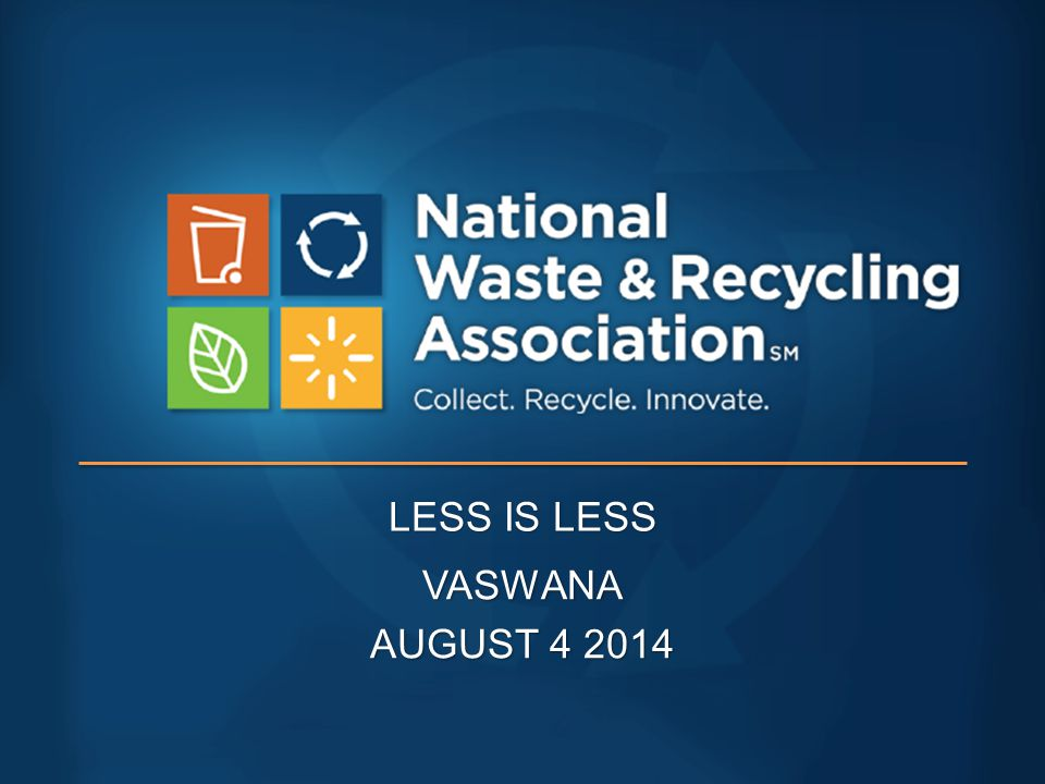 SUSTAINABLE MATERIALS MANAGEMENT Is recycling the ultimate goal?Is recycling the ultimate goal?