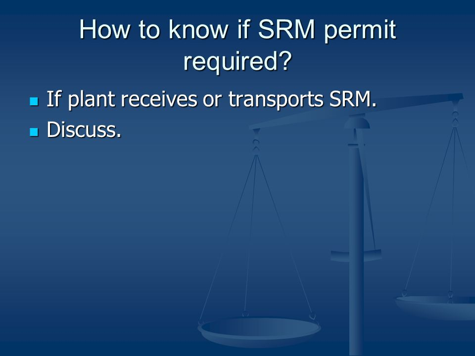 How to know if SRM permit required. If plant receives or transports SRM.