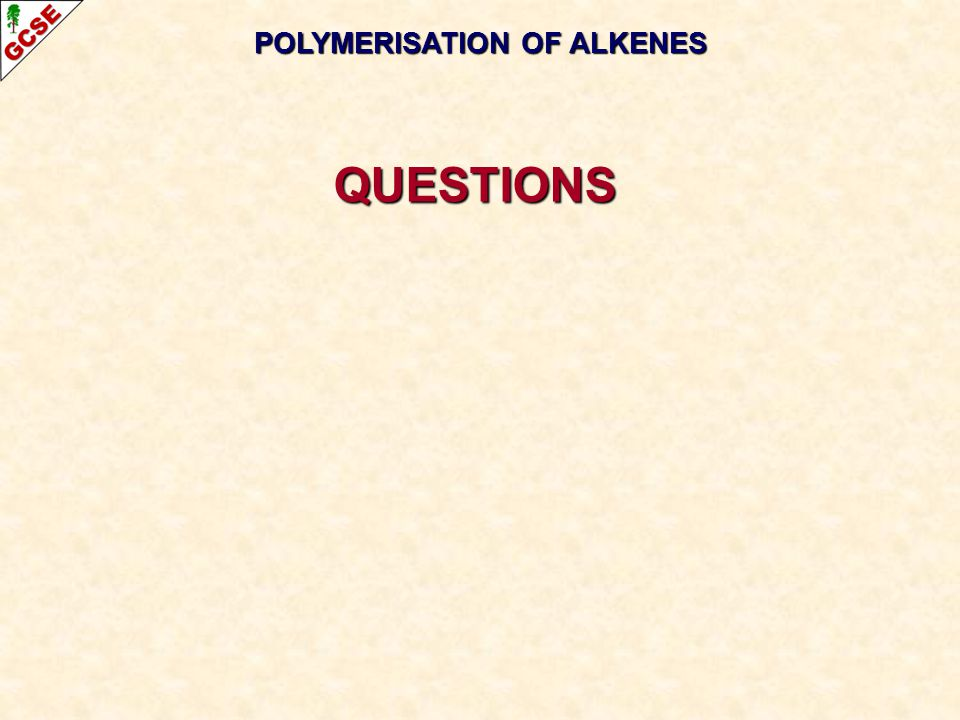POLYMERISATION OF ALKENES QUESTIONS