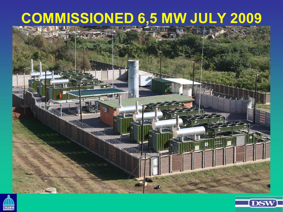 COMMISSIONED 6,5 MW JULY 2009