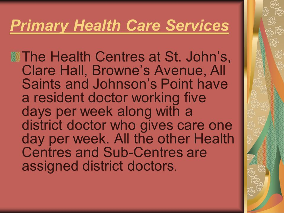 Primary Health Care Services The Health Centres at St.