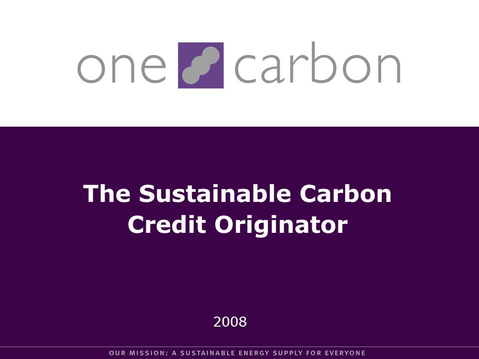 The Sustainable Carbon Credit Originator 2008
