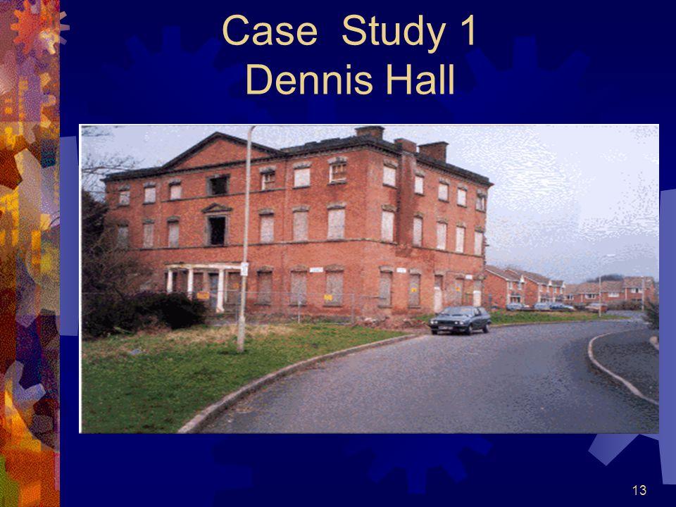 13 Case Study 1 Dennis Hall