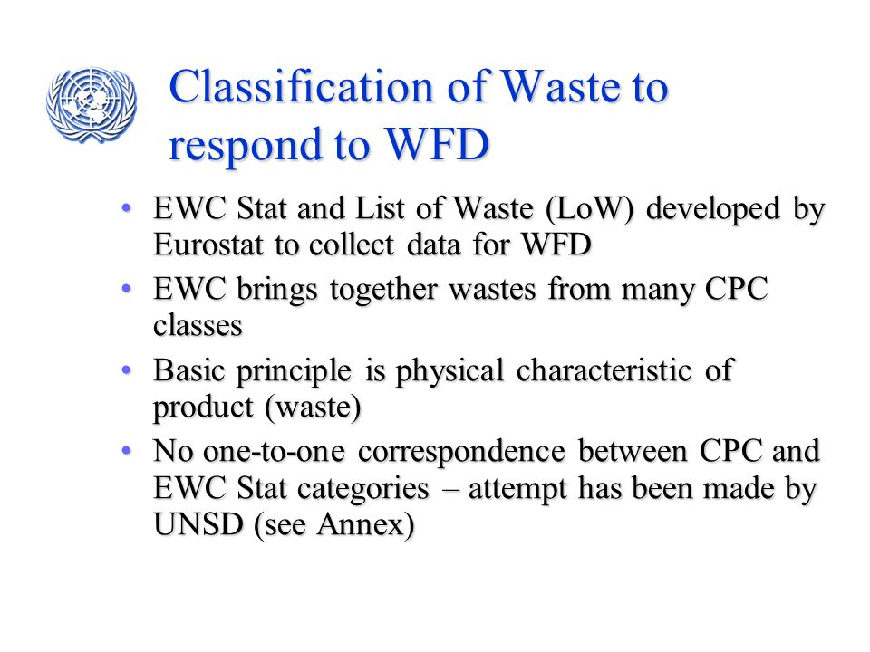 Classification of Waste to respond to WFD EWC Stat and List of Waste (LoW) developed by Eurostat to collect data for WFDEWC Stat and List of Waste (Lo