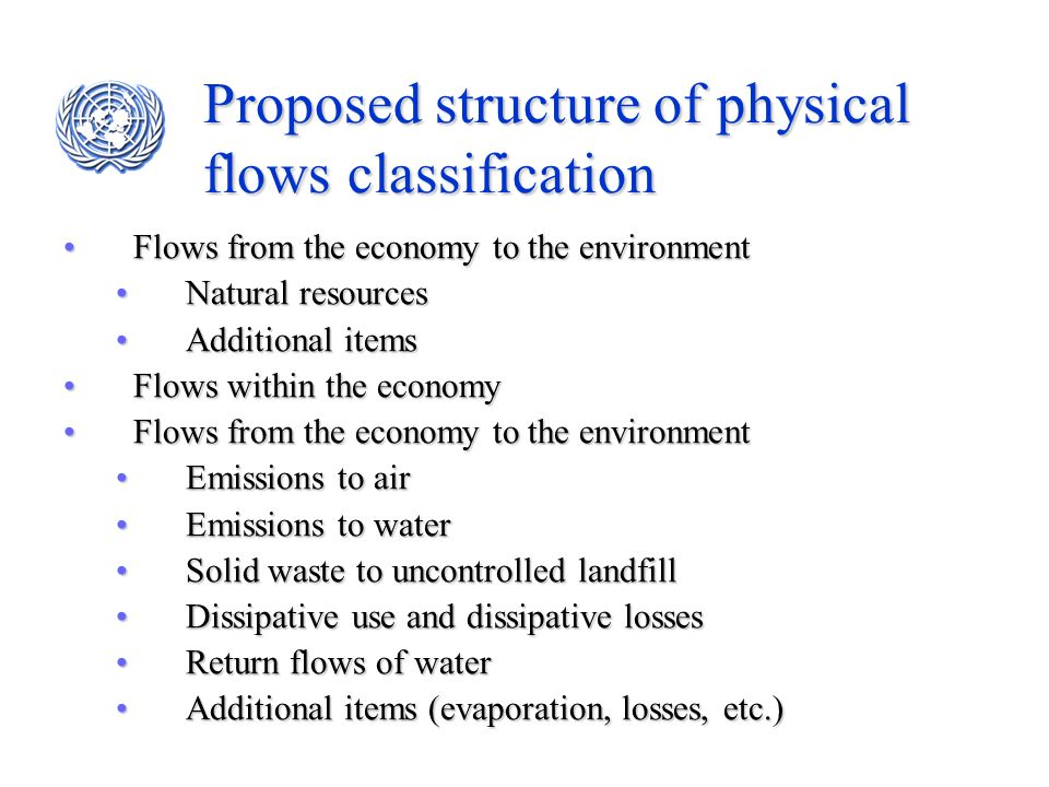 Proposed structure of physical flows classification Flows from the economy to the environmentFlows from the economy to the environment Natural resourc