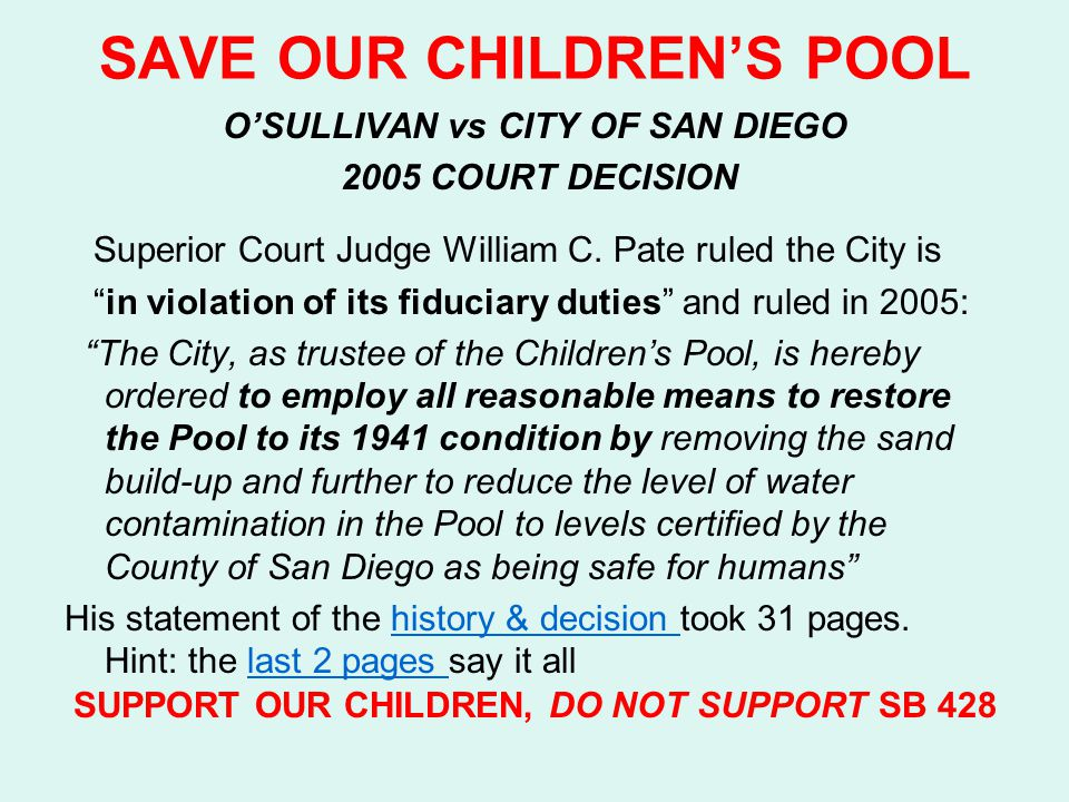 SAVE OUR CHILDREN'S POOL O'SULLIVAN vs CITY OF SAN DIEGO 2005 COURT DECISION Superior Court Judge William C.