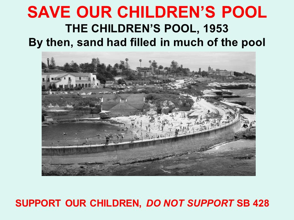 SAVE OUR CHILDREN'S POOL July 4, 2007, citizens enjoy Children's Pool, though they are on a sand dune over the Pool SUPPORT OUR CHILDREN, DO NOT SUPPORT SB 428