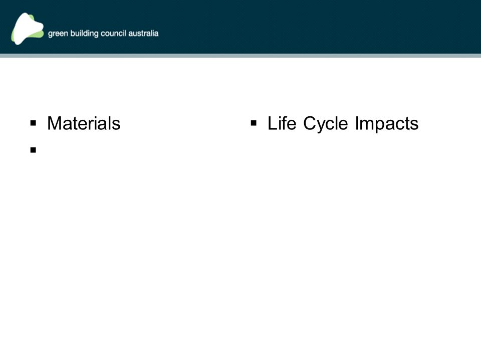  Materials   Life Cycle Impacts