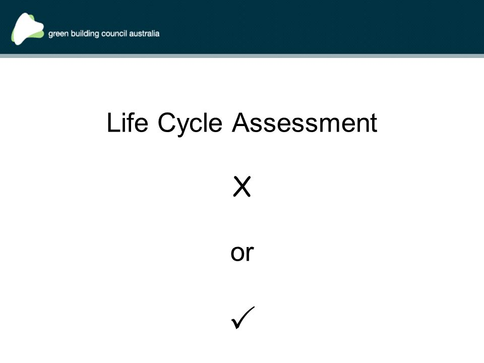 Life Cycle Assessment X or 
