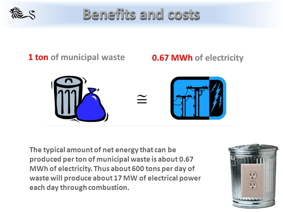 The typical amount of net energy that can be produced per ton of municipal waste is about 0.67 MWh of electricity.