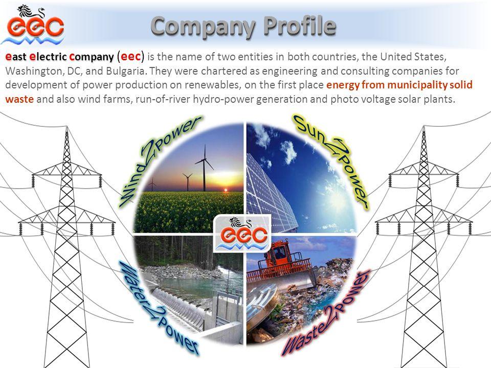 Company Profile e ast e lectric c ompany e ast e lectric c ompany (eec) is the name of two entities in both countries, the United States, Washington, DC, and Bulgaria.