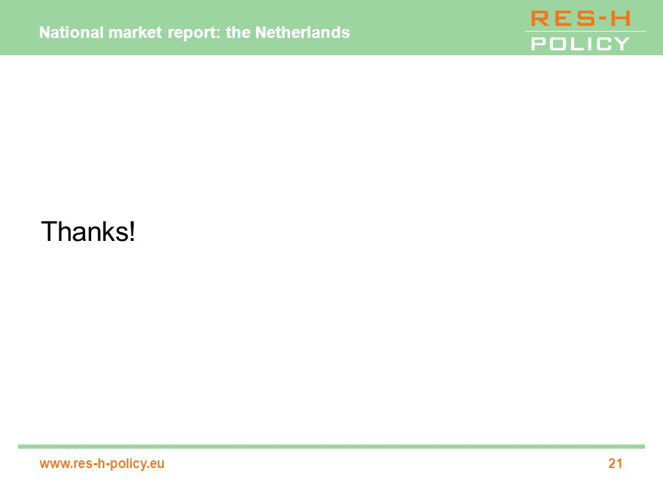 National market report: the Netherlands www.res-h-policy.eu21 Thanks!