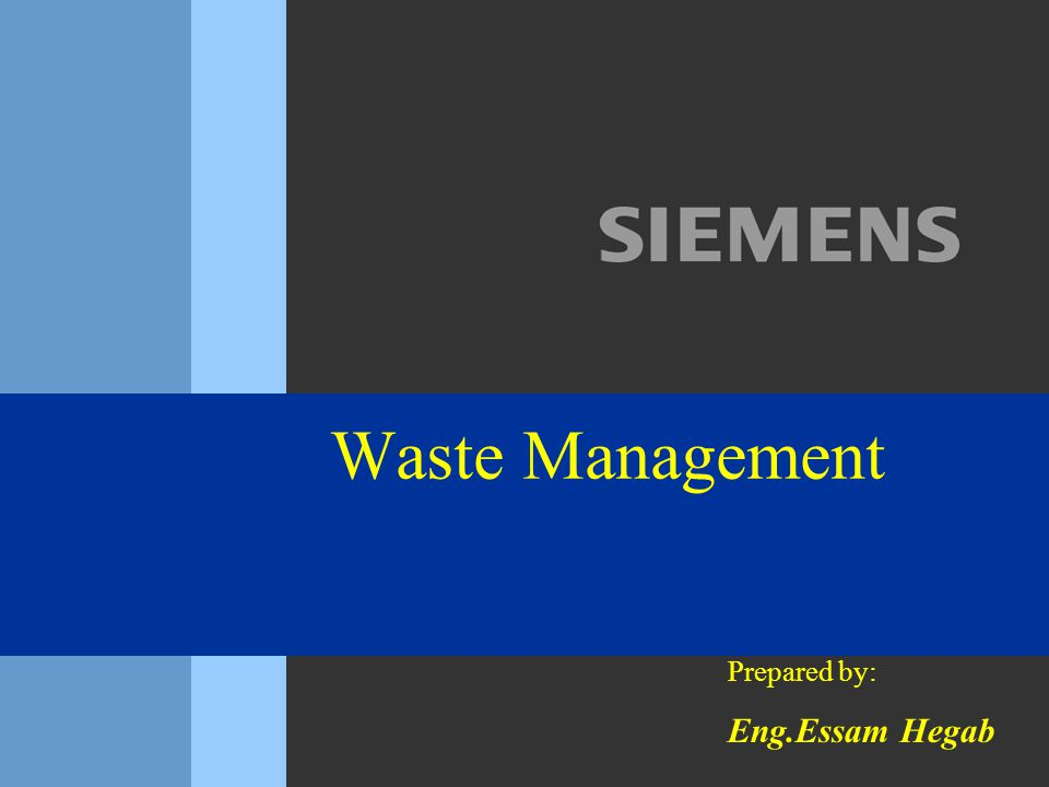 Waste Management Prepared by: Eng.Essam Hegab