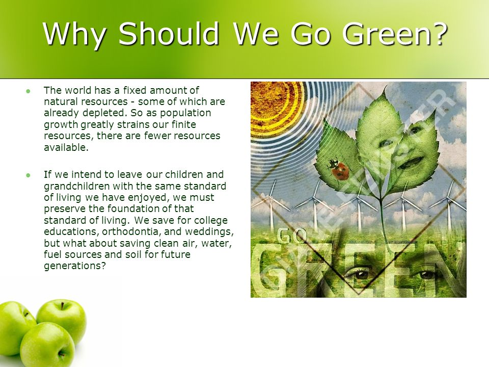Why Should We Go Green.