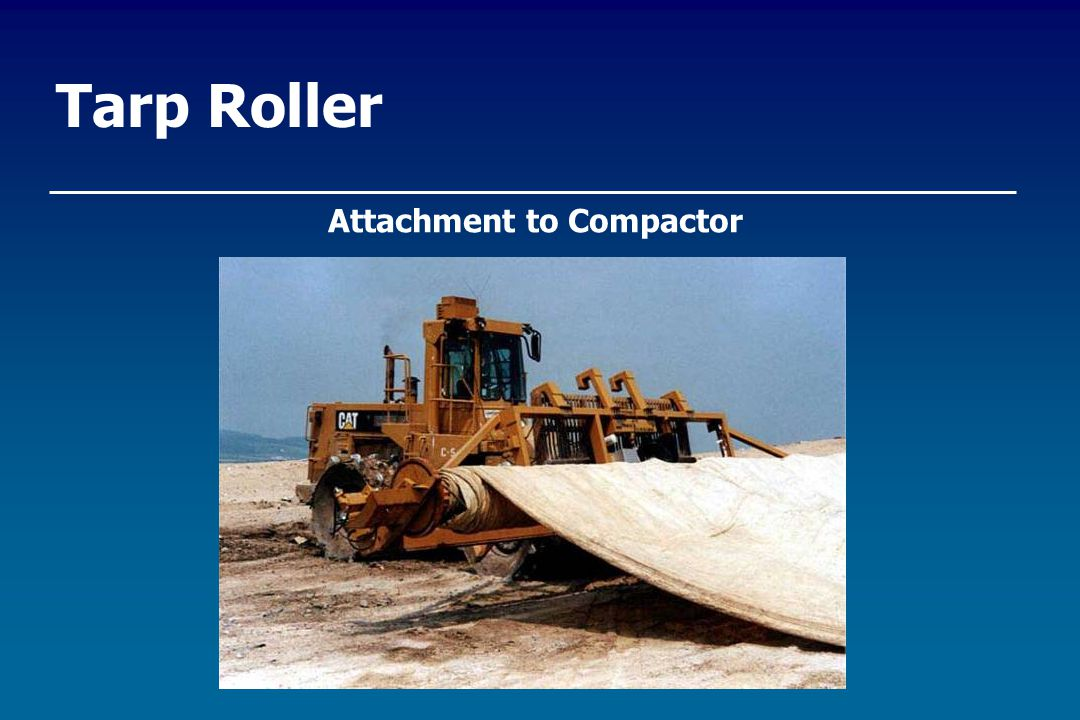 Tarp Roller Attachment to Compactor