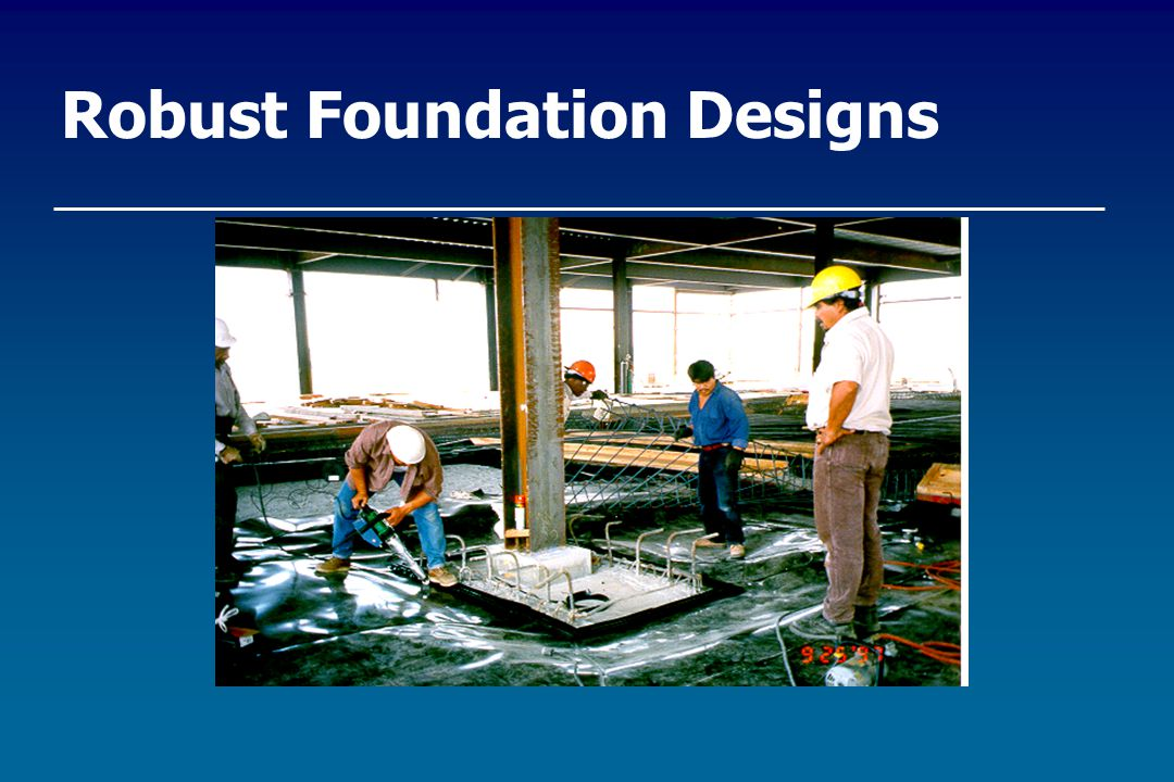 Robust Foundation Designs
