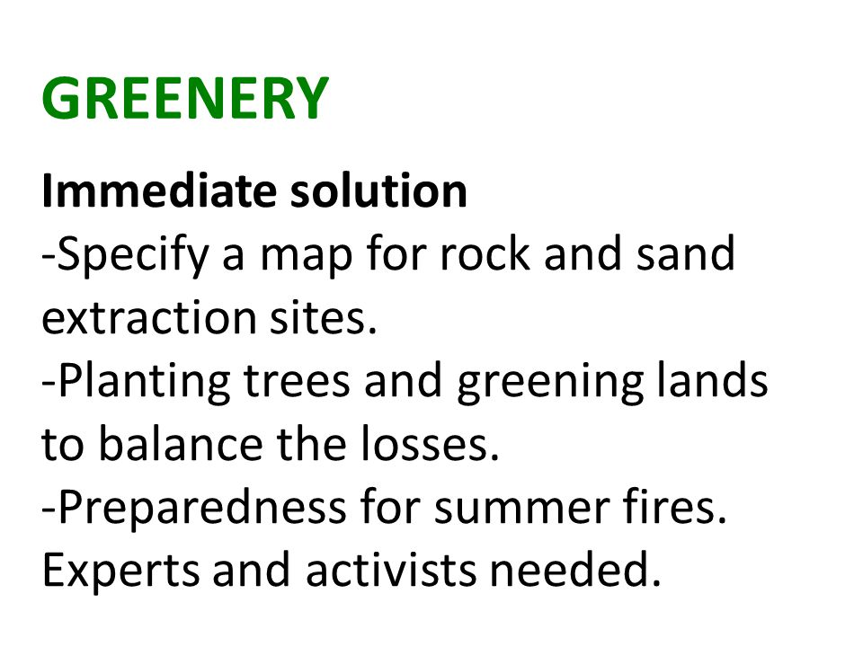 GREENERY Immediate solution -Specify a map for rock and sand extraction sites.