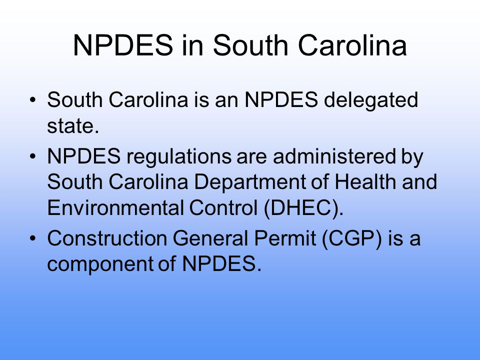 NPDES in South Carolina South Carolina is an NPDES delegated state.