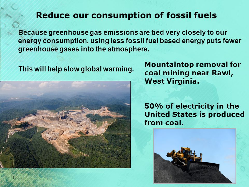 Because greenhouse gas emissions are tied very closely to our energy consumption, using less fossil fuel based energy puts fewer greenhouse gases into the atmosphere.