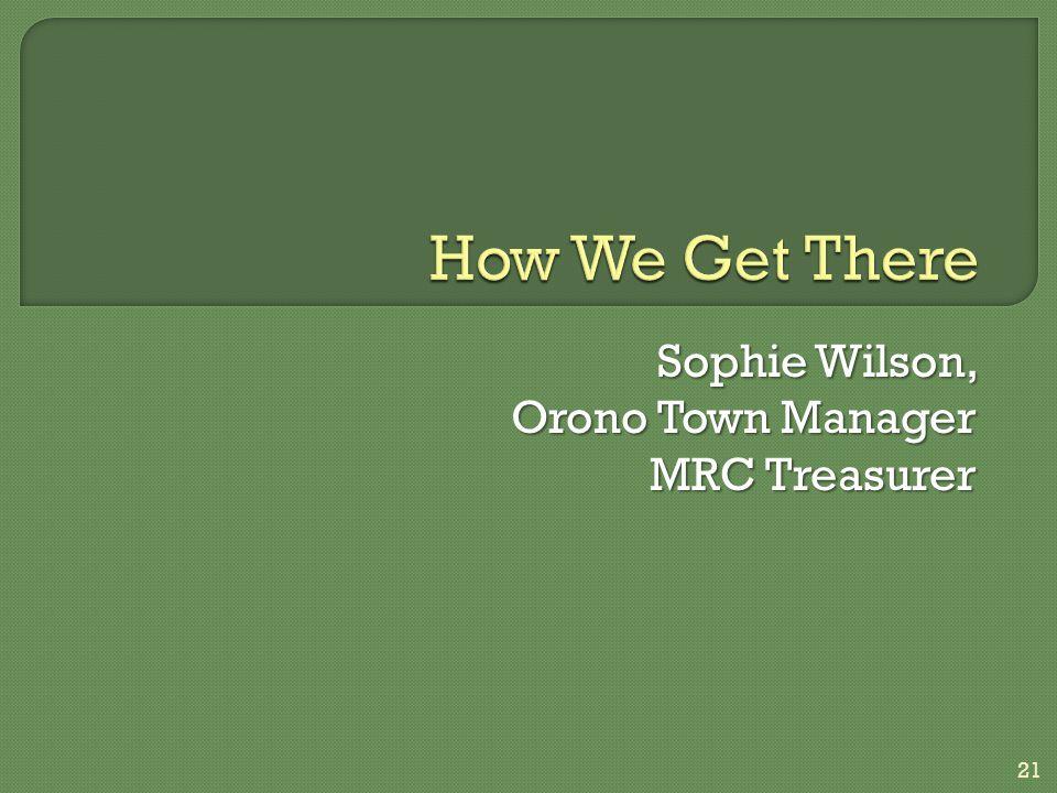 Sophie Wilson, Orono Town Manager MRC Treasurer 21