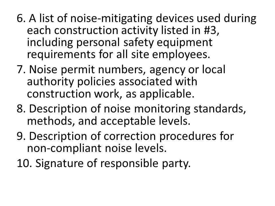 6. A list of noise‐mitigating devices used during each construction activity listed in #3, including personal safety equipment requirements for all si