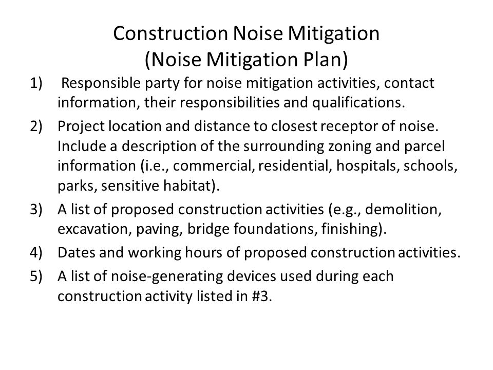 Construction Noise Mitigation (Noise Mitigation Plan) 1) Responsible party for noise mitigation activities, contact information, their responsibilitie