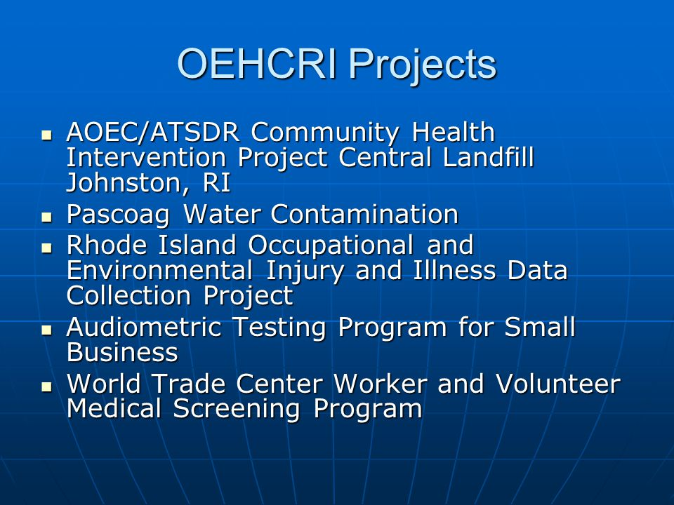 OEHCRI Projects AOEC/ATSDR Community Health Intervention Project Central Landfill Johnston, RI AOEC/ATSDR Community Health Intervention Project Centra