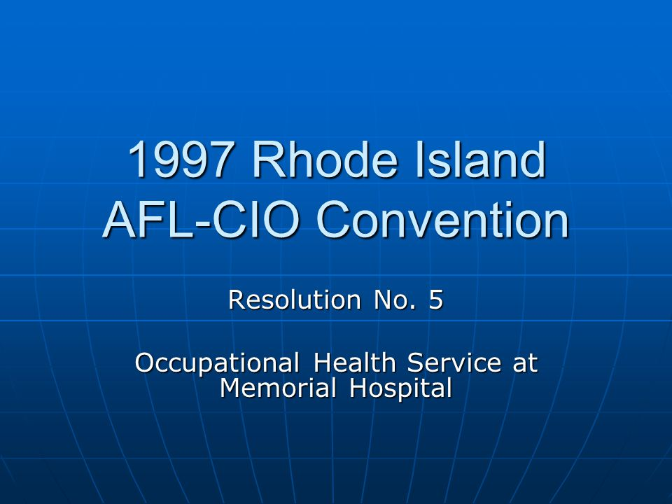 1997 Rhode Island AFL-CIO Convention Resolution No. 5 Occupational Health Service at Memorial Hospital
