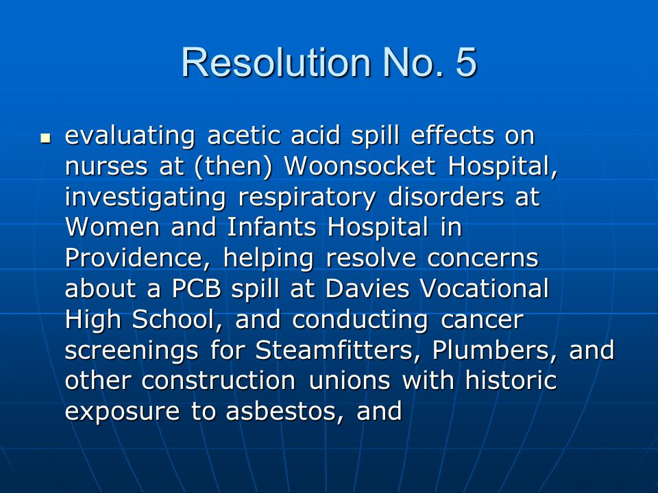 Resolution No. 5 evaluating acetic acid spill effects on nurses at (then) Woonsocket Hospital, investigating respiratory disorders at Women and Infant