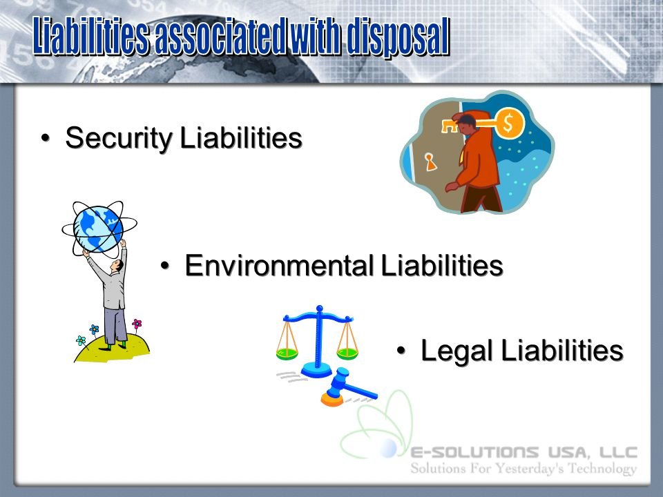 Security Liabilities Environmental Liabilities Legal Liabilities Security Liabilities Environmental Liabilities Legal Liabilities