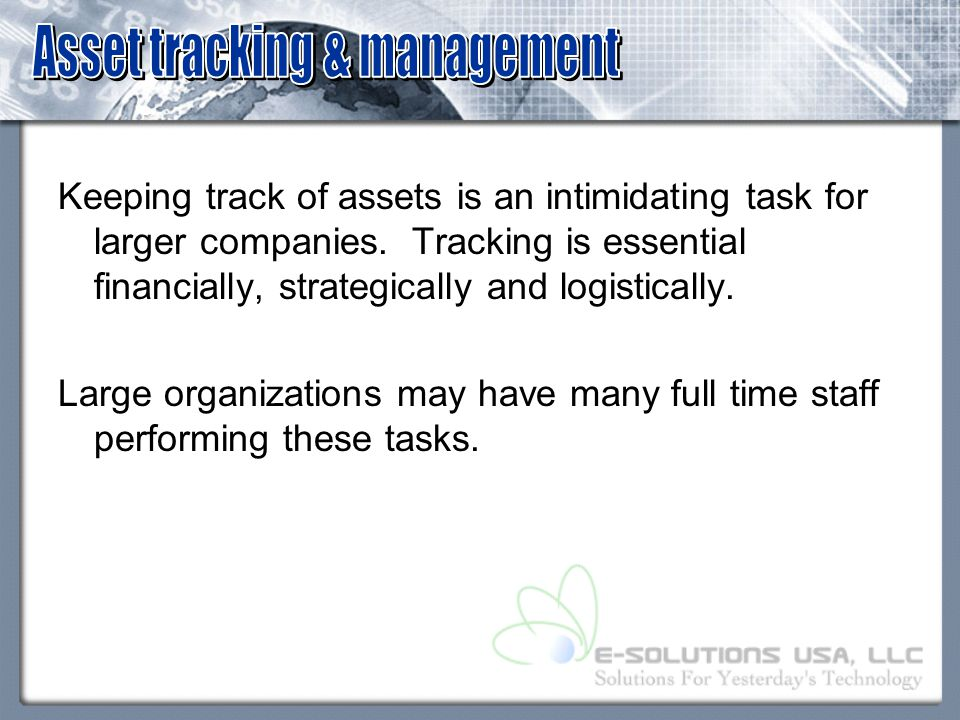 Keeping track of assets is an intimidating task for larger companies.