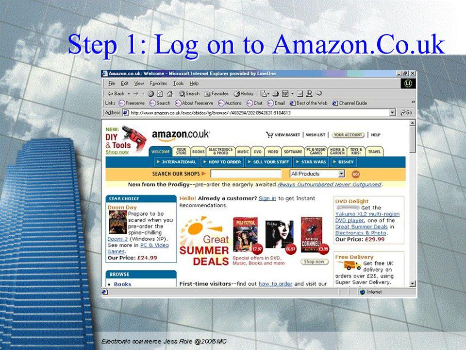 Step 1: Log on to Amazon.Co.uk