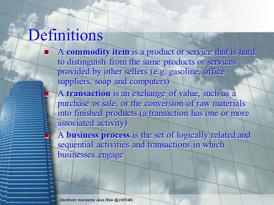Definitions A commodity item is a product or service that is hard to distinguish from the same products or services provided by other sellers (e.g.