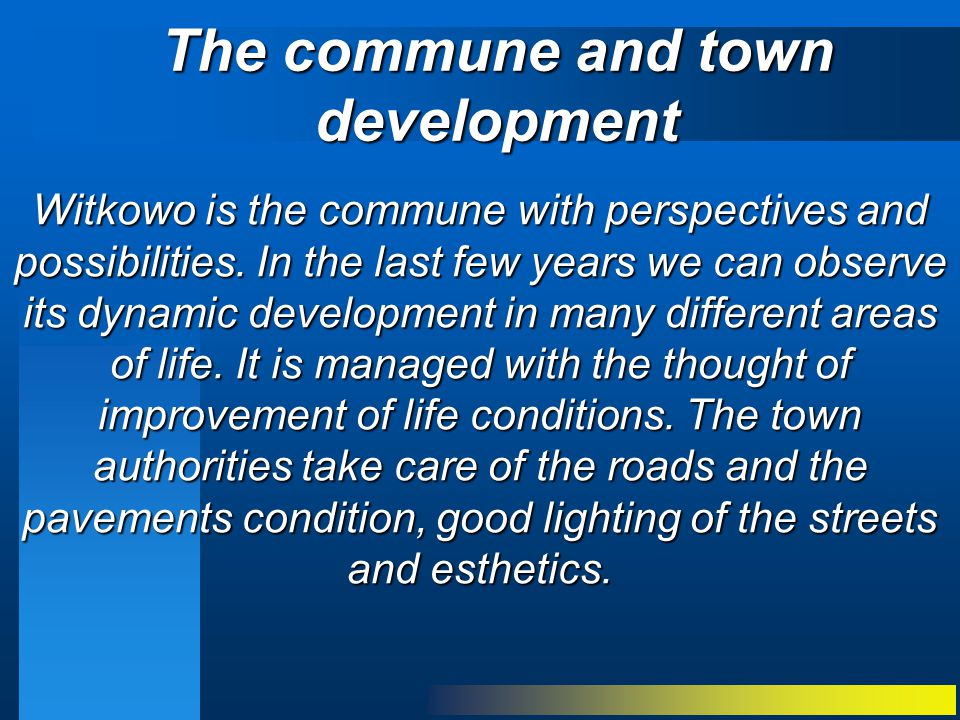The commune and town development Witkowo is the commune with perspectives and possibilities.