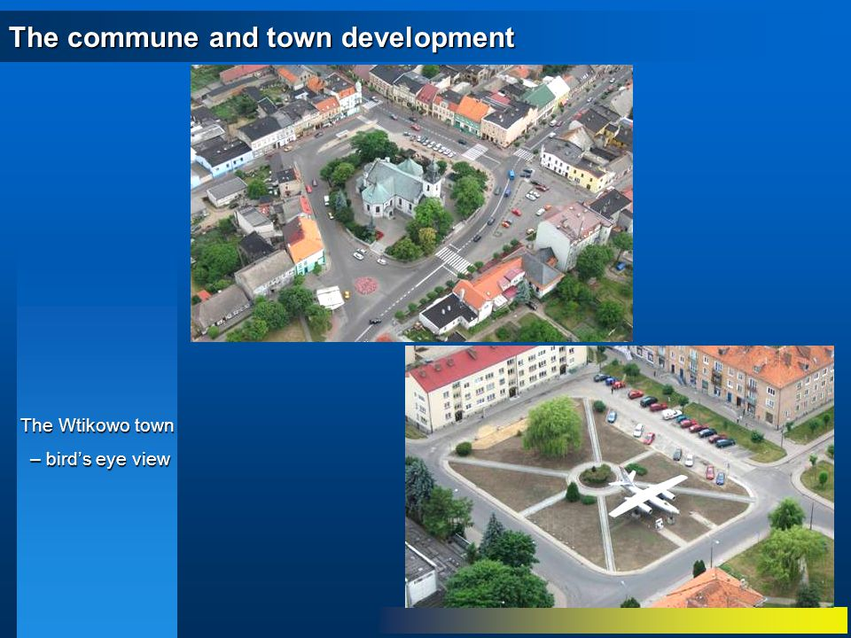 The Wtikowo town – bird's eye view – bird's eye view The commune and town development