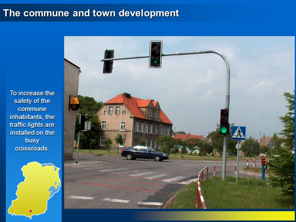 To increase the safety of the commune inhabitants, the traffic lights are installed on the busy crossroads.