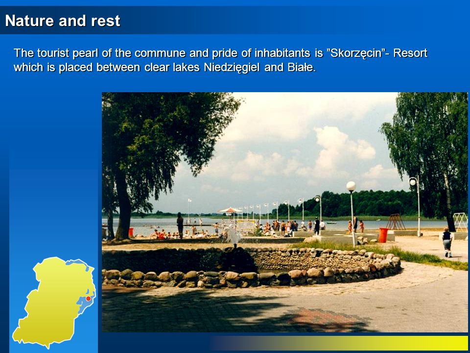 The tourist pearl of the commune and pride of inhabitants is Skorzęcin - Resort which is placed between clear lakes Niedzięgiel and Białe.