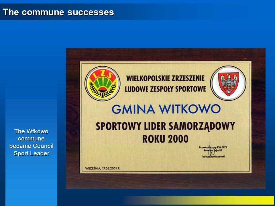 The commune successes The Wtkowo commune became Council Sport Leader