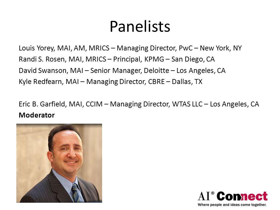 Panelists Louis Yorey, MAI, AM, MRICS – Managing Director, PwC – New York, NY Randi S.
