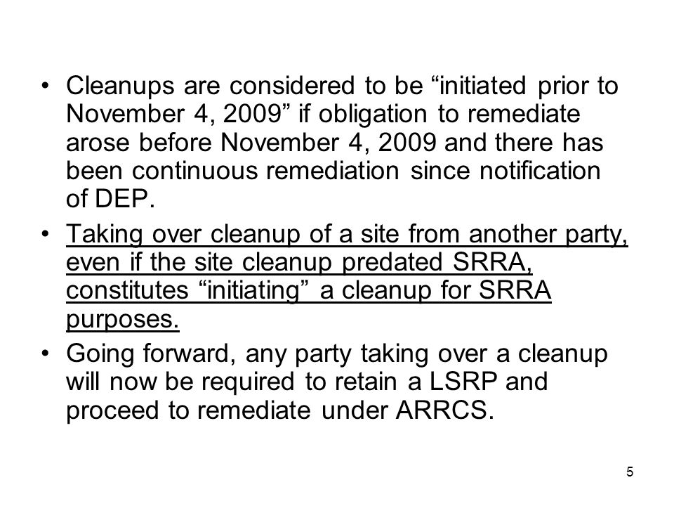 "5 Cleanups are considered to be ""initiated prior to November 4, 2009"" if obligation to remediate arose before November 4, 2009 and there has been cont"