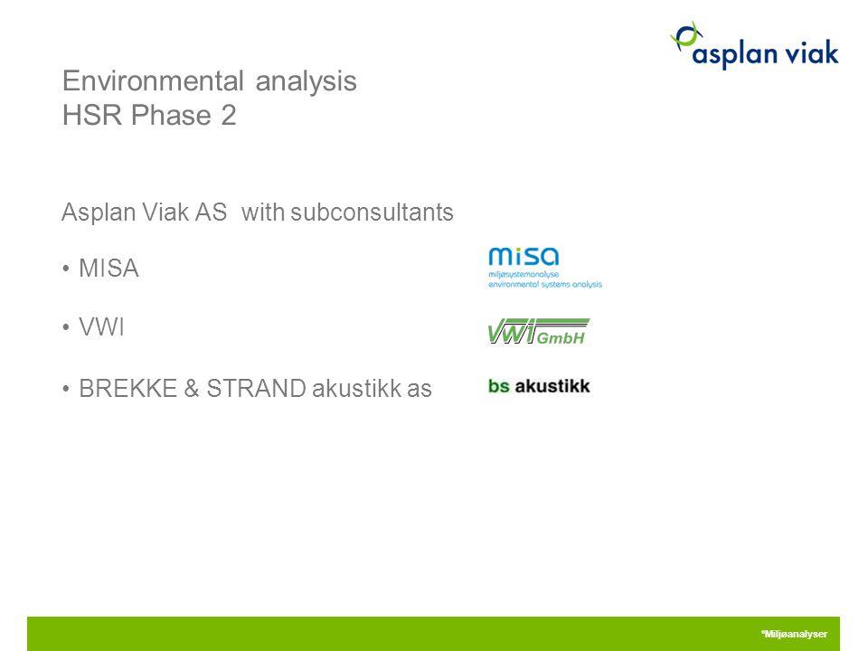 Environmental analysis HSR Phase 2 Asplan Viak AS with subconsultants MISA VWI BREKKE & STRAND akustikk as °Miljøanalyser 28.04.2015