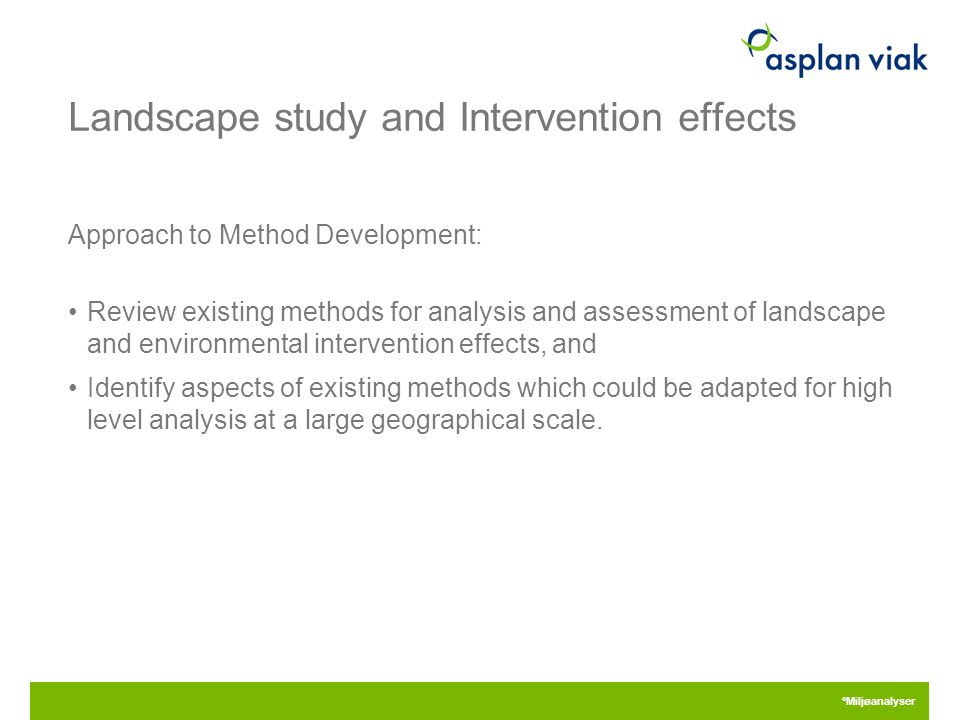 Landscape study and Intervention effects Approach to Method Development: Review existing methods for analysis and assessment of landscape and environmental intervention effects, and Identify aspects of existing methods which could be adapted for high level analysis at a large geographical scale.