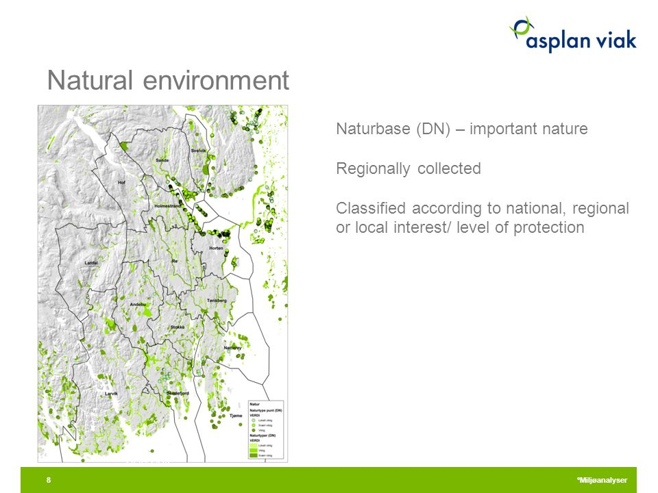 Natural environment 28.04.2015 °Miljøanalyser Naturbase (DN) – important nature Regionally collected Classified according to national, regional or local interest/ level of protection 8
